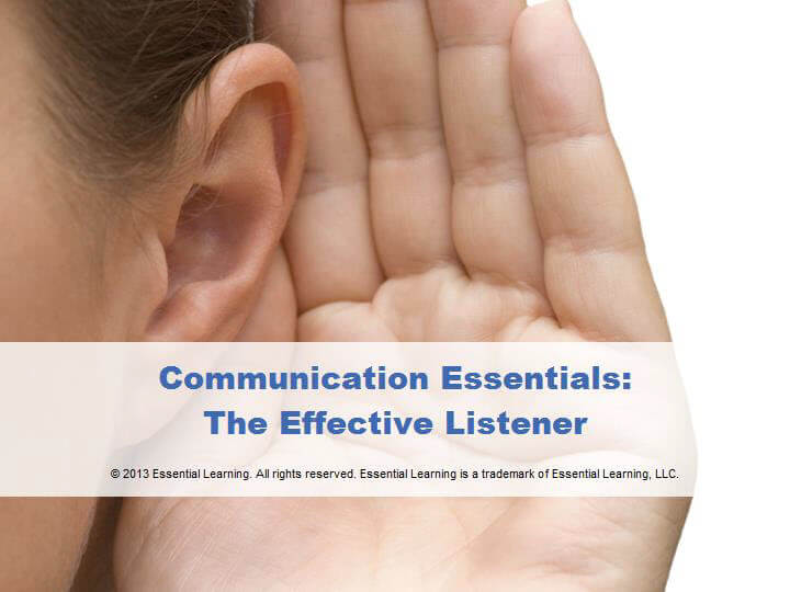 Communication Essentials: The Effective Listener