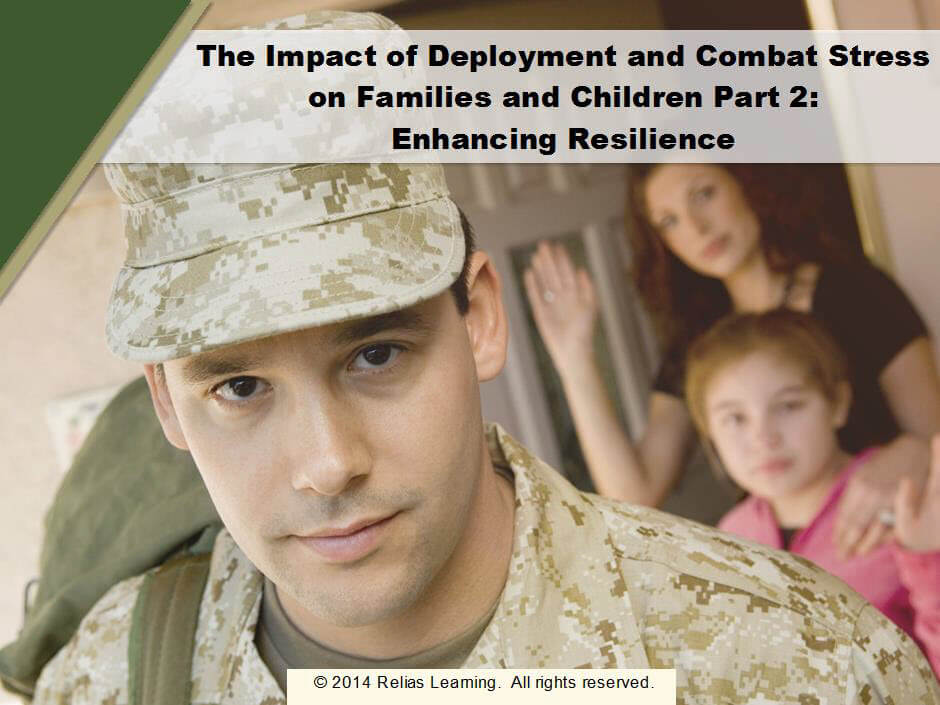 The Impact of Deployment and Combat Stress on Families and Children, Part II: Enhancing Resilience