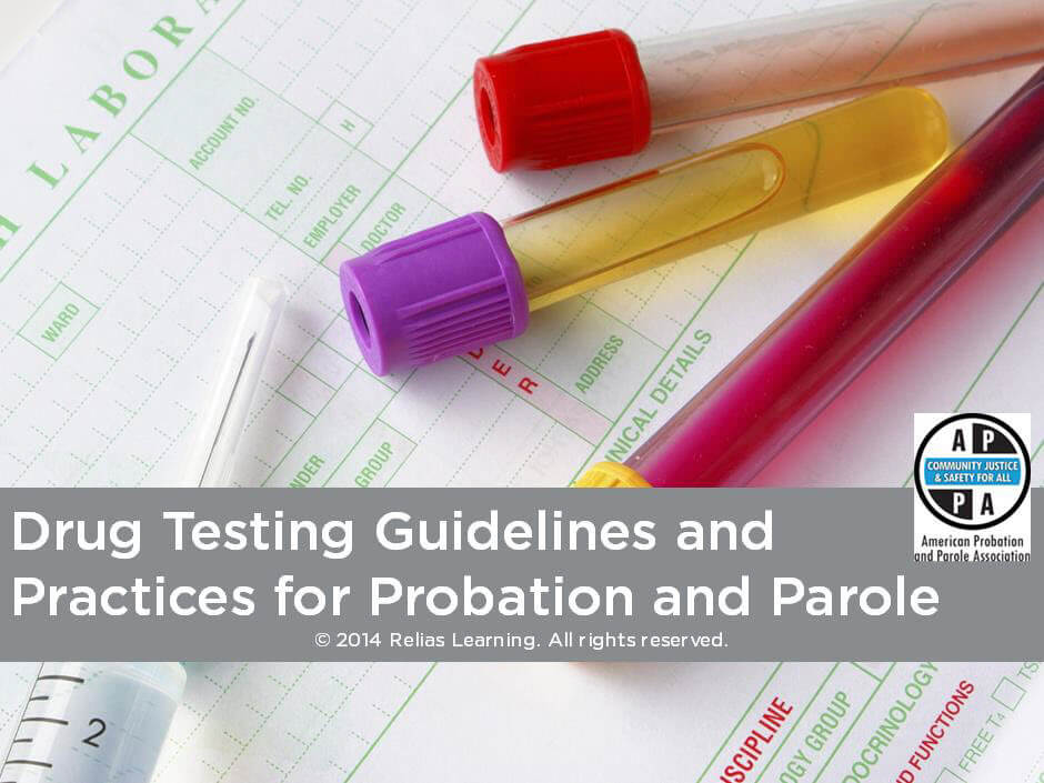 Drug Testing Guidelines and Practices for Probation and Parole