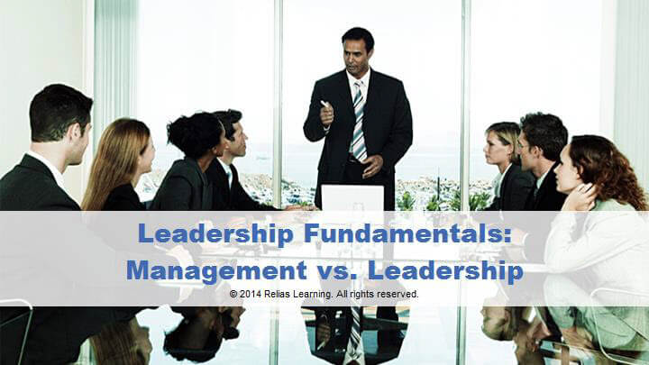 Leadership Fundamentals: Management vs. Leadership