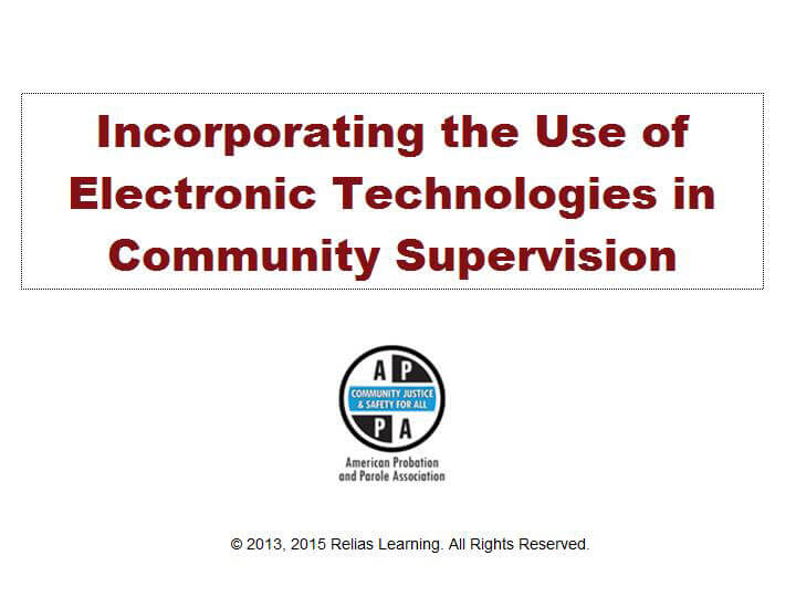 Incorporating the Use of Electronic Technologies in Community Supervision