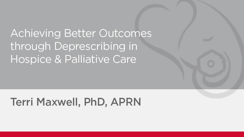 Achieving Better Outcomes through Deprescribing in Hospice