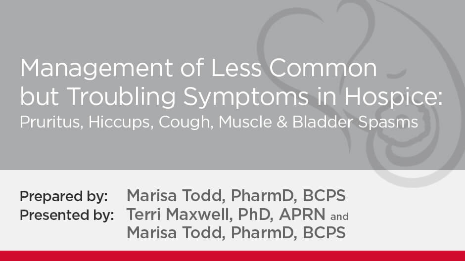 Management of Less Common but Troubling Symptoms in Hospice