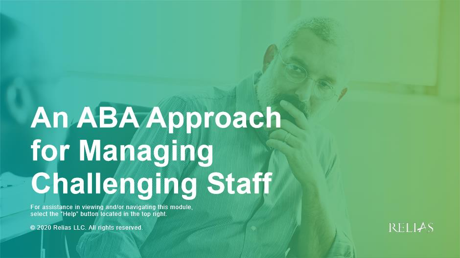 An ABA Approach for Managing Challenging Staff