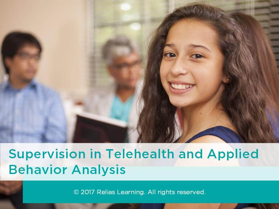 Supervision in Telehealth and Applied Behavior Analysis