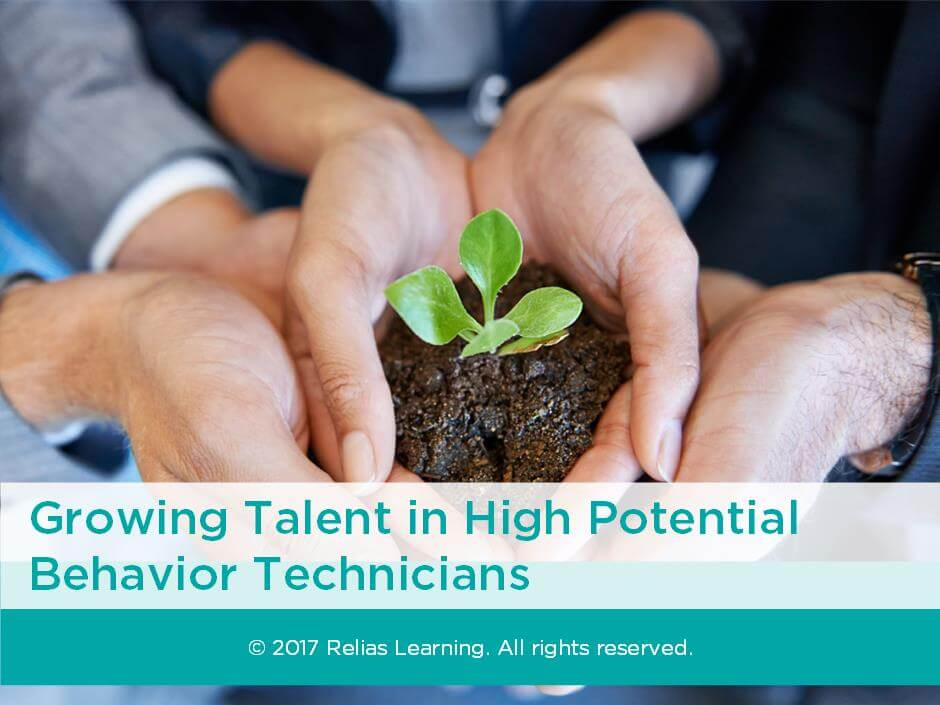 Growing Talent in High Potential Behavior Technicians
