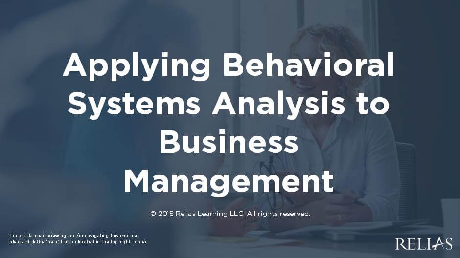 Applying Behavioral Systems Analysis to Business Management