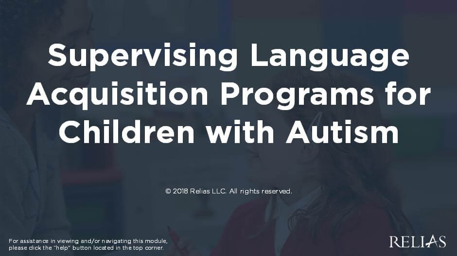 Supervising Language Acquisition Programs for Children with Autism