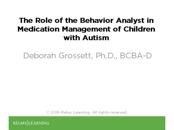 The Role of the Behavior Analyst in Medication Management of Children with Autism