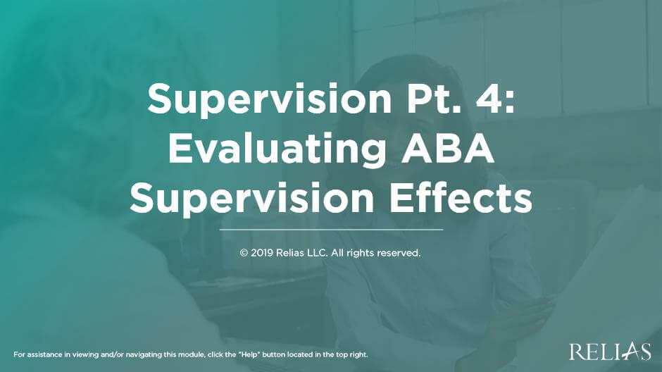 Supervision Pt. 4: Evaluating ABA Supervision Effects