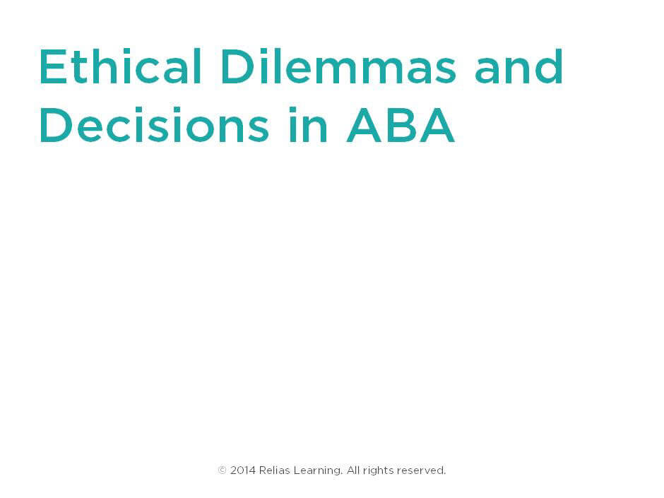 Ethical Dilemmas and Decisions in ABA