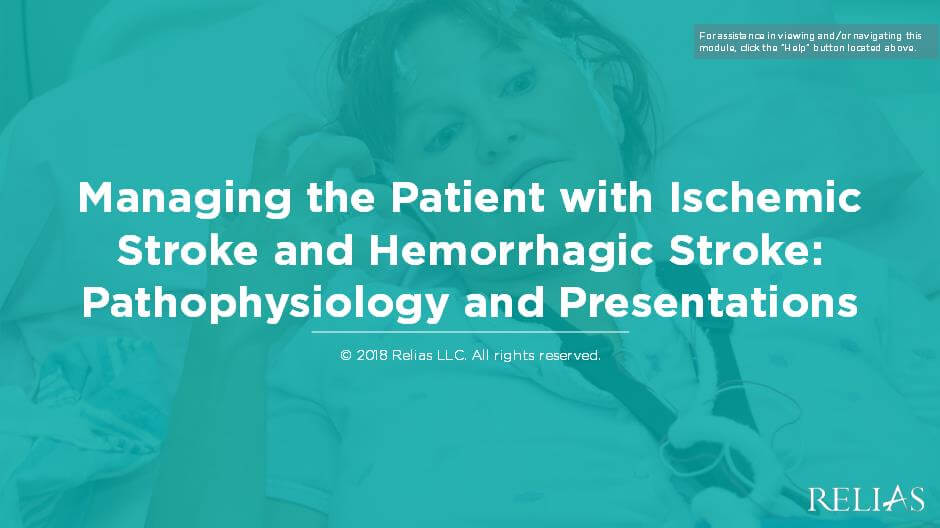 Managing the Patient with Ischemic Stroke and Hemorrhagic Stroke - Pathophysiology and Presentations