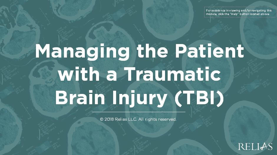 Managing the Patient with a Traumatic Brain Injury (TBI)
