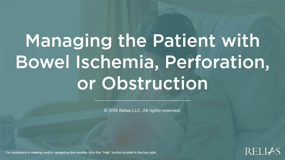 Managing the Patient with Bowel Ischemia, Perforation, or Obstruction