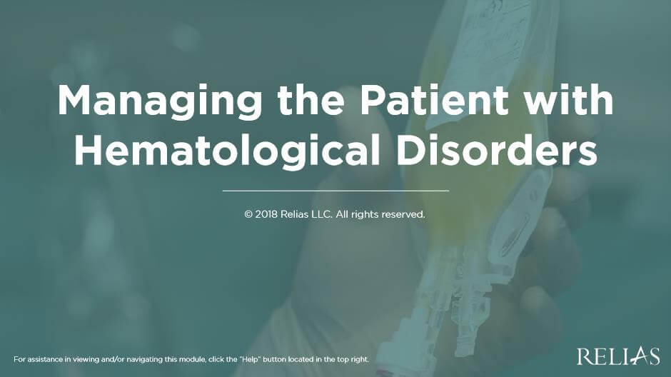 Managing the Patient with Hematological Disorders