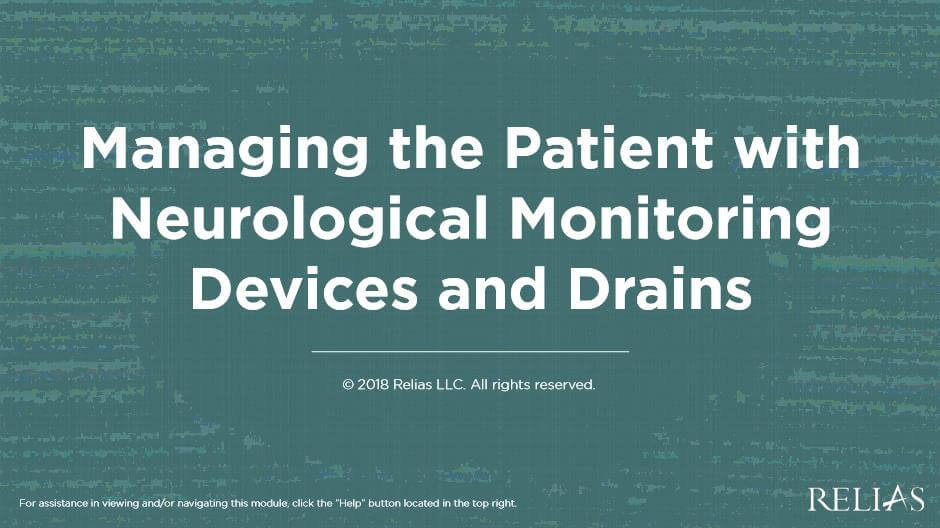 Managing the Patient with Neurological Monitoring Devices and Drains