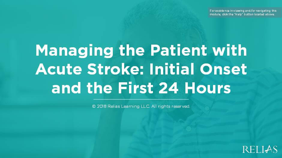 Managing the Patient with Acute Stroke - Initial Onset and the First 24 hours