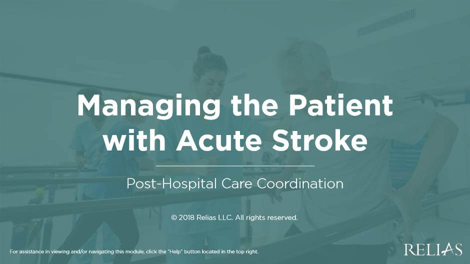 Managing the Patient with Acute Stroke - Post Hospital Care Coordination
