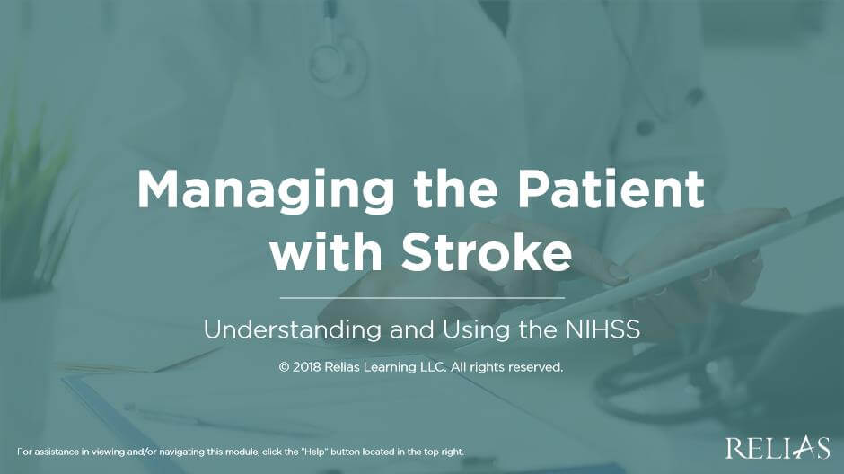 Managing the Patient with Stroke - Understanding and Using the NIHSS