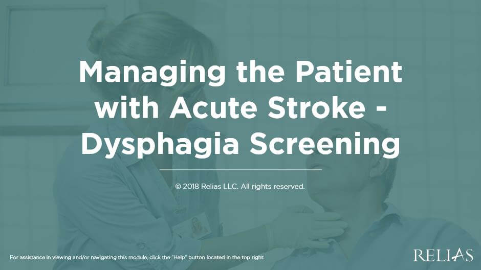 Managing the Patient with Acute Stroke - Dysphagia Screening
