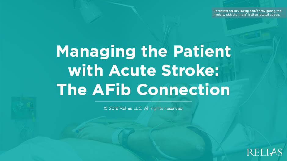 Managing the Patient with Acute Stroke: The A-Fib Connection