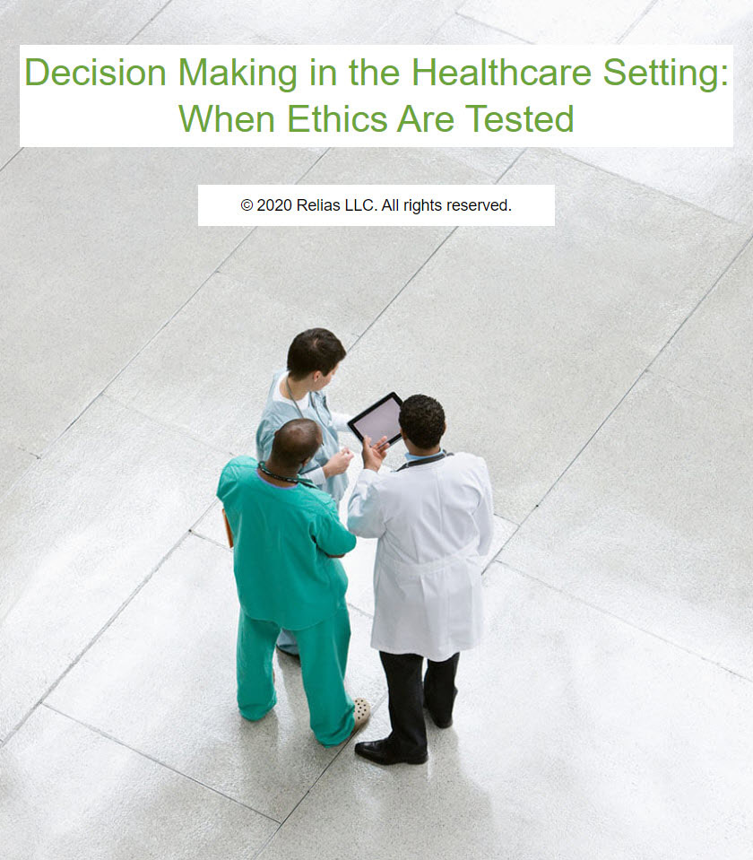 Decision Making in the Healthcare Setting: When Ethics Are Tested