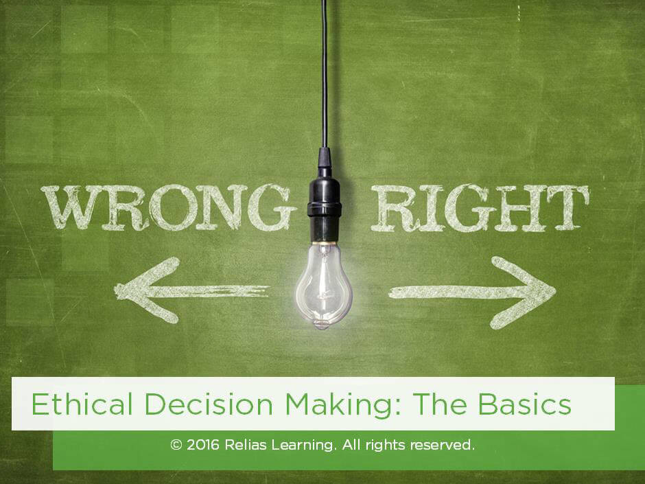 Ethical Decision Making: The Basics