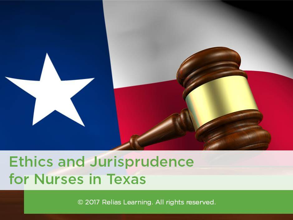 Ethics and Jurisprudence for Nurses in Texas