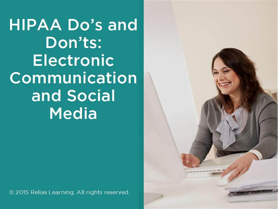 HIPAA Do's and Don'ts: Electronic Communication and Social Media