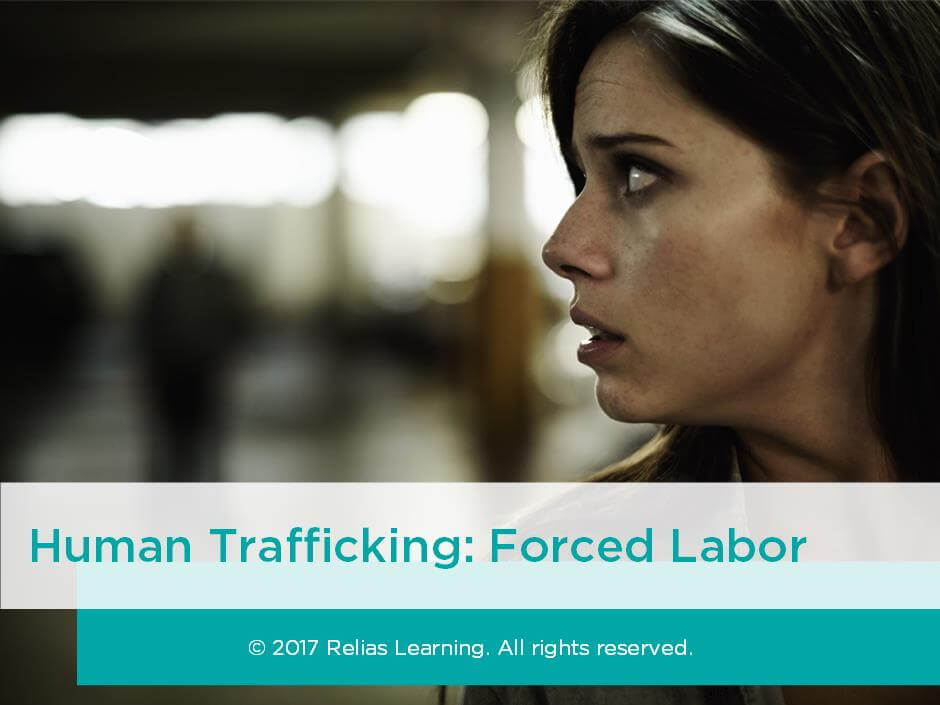 Human Trafficking: Forced Labor