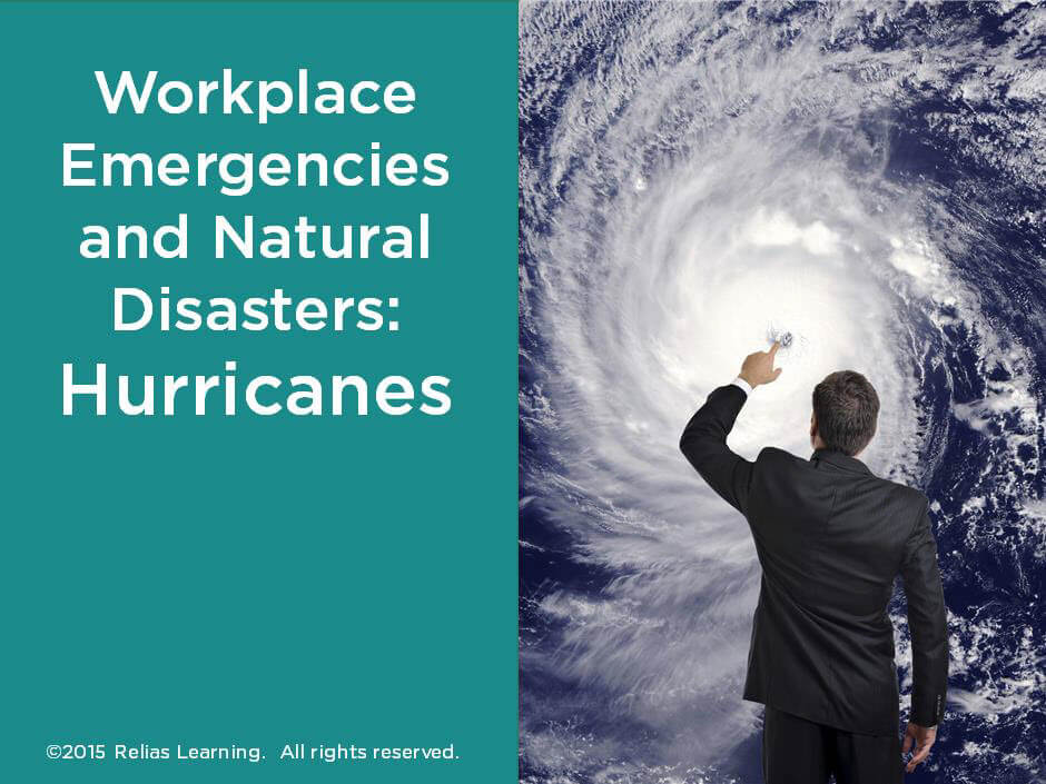 Workplace Emergencies and Natural Disasters: Hurricanes