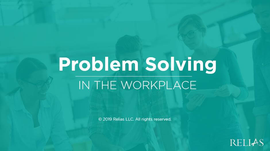 Problem Solving in the Workplace