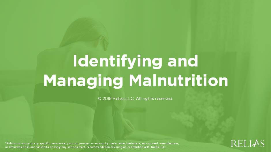 Identifying and Managing Malnutrition