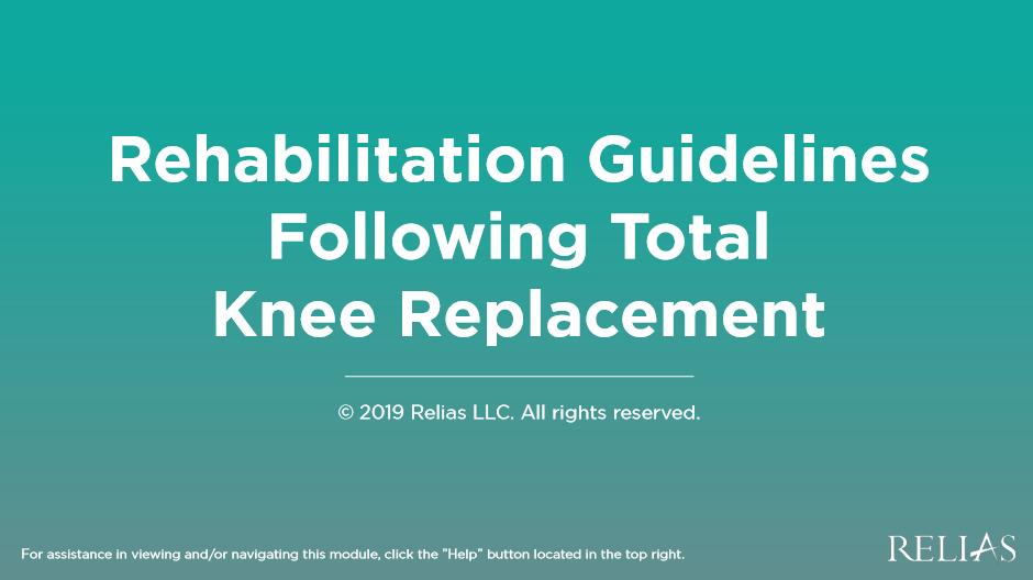 Rehabilitation Guidelines Following Total Knee Replacement