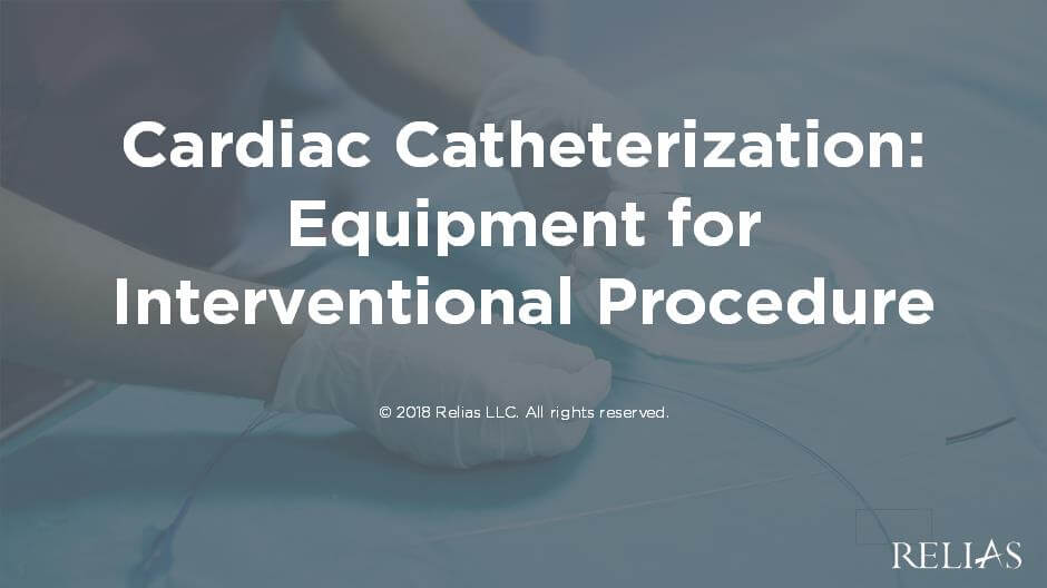 Cardiac Catheterization:  Equipment for Interventional Catheterization