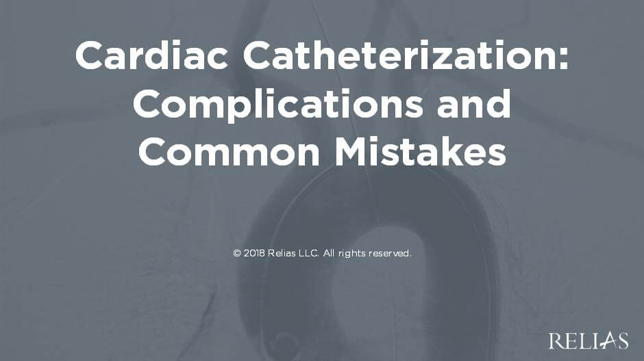 Cardiac Catheterization: Complications and Common Mistakes
