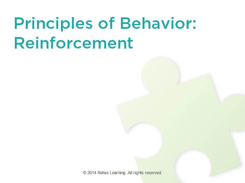 Principles Of Behavior Part 1 Reinforcement Relias Academy