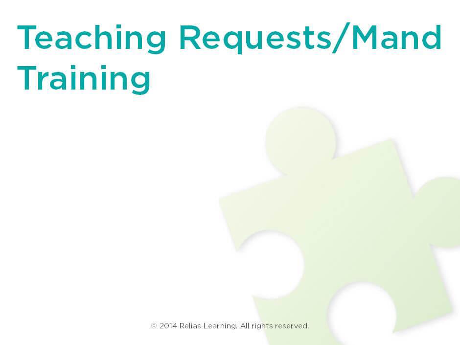 Teaching Requests/Mand Training   RELIAS ACADEMY