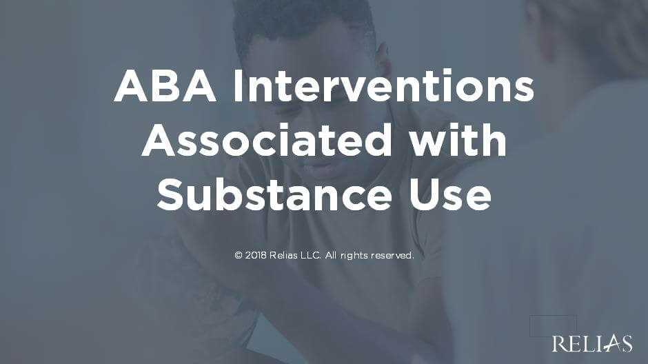 ABA Interventions Associated  with Substance Use