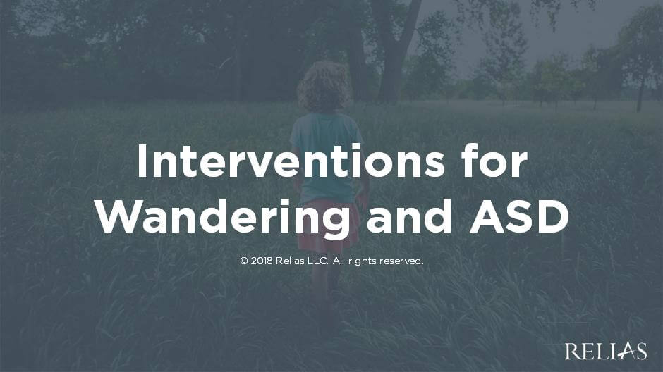 Interventions for Wandering for those with ASD