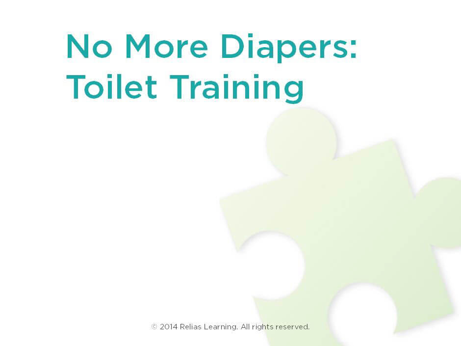No More Diapers:  A Behavioral Approach to Toileting Success