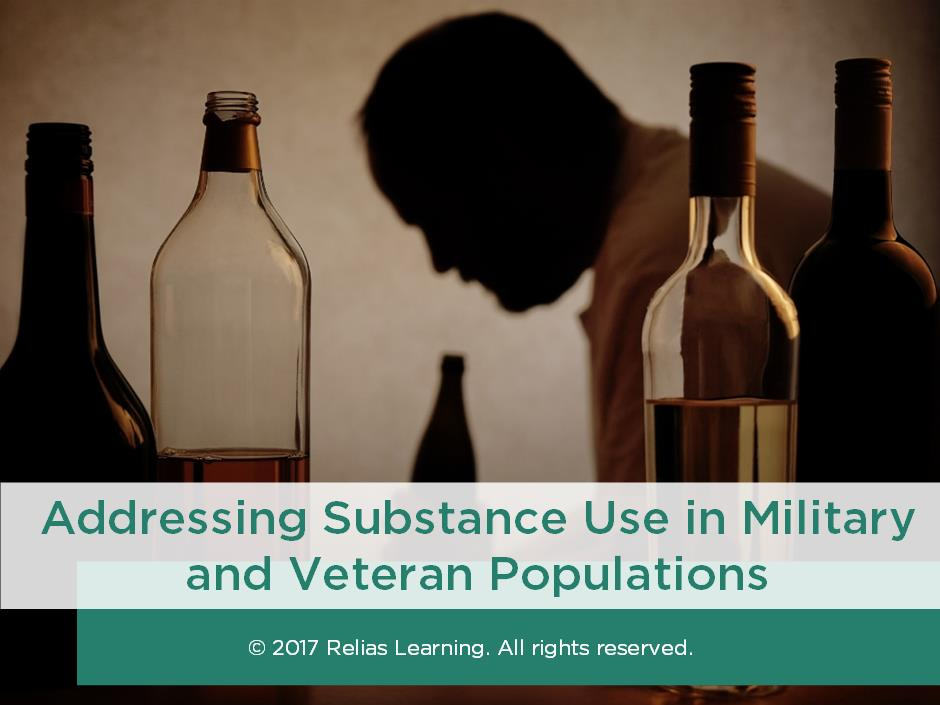 Addressing Substance Use in Military and Veteran Populations