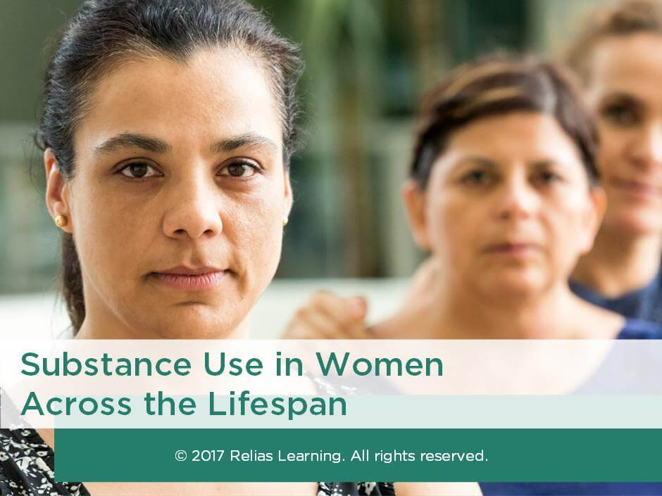 Substance Use in Women Across the Lifespan