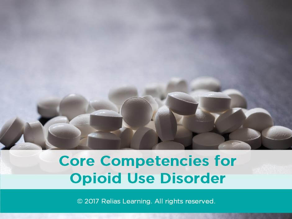 Core Competencies for Opioid Use Disorder