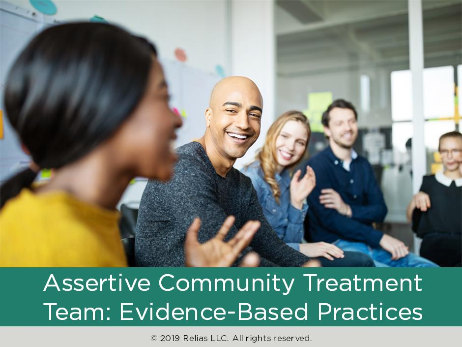 Assertive Community Treatment Team: Evidence-Based Practices