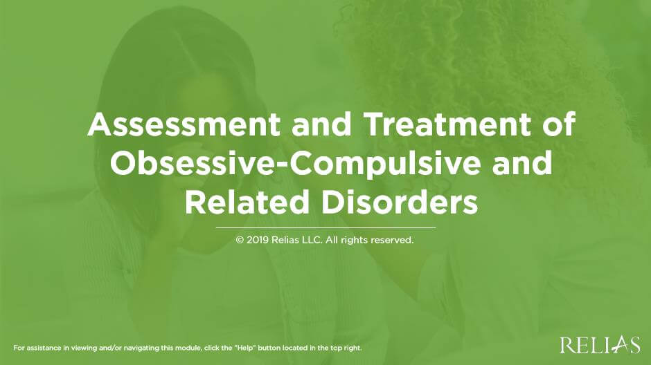 Assessment and Treatment of Obsessive-Compulsive and Related Disorders