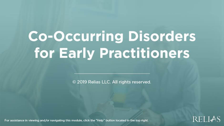 Co-Occurring Disorders for Early Practitioners