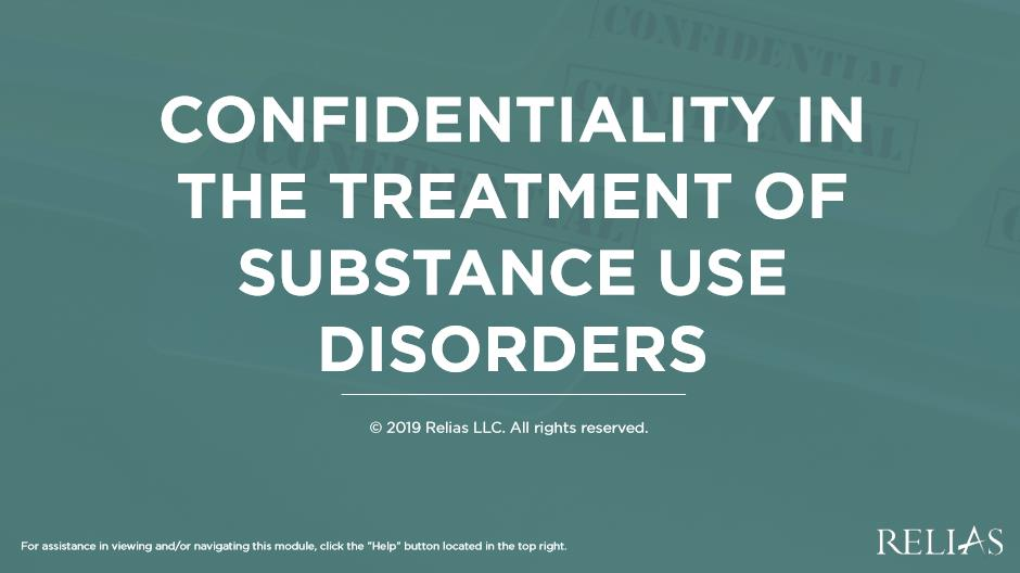 Confidentiality in the Treatment of Substance Use Disorders