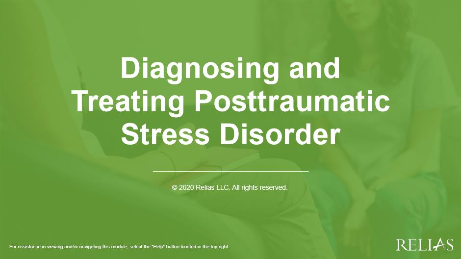 Diagnosing and Treating Posttraumatic Stress Disorder