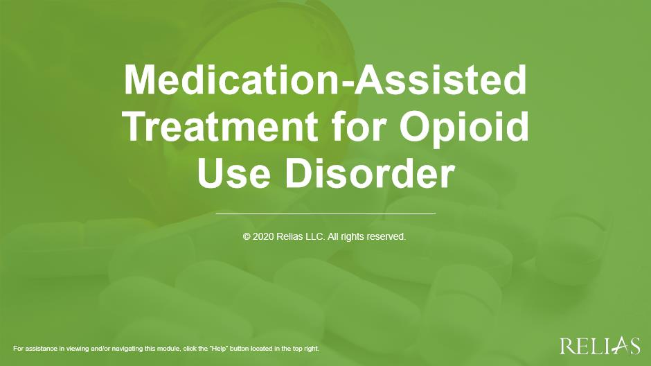 Medication-Assisted Treatment for Opioid Use Disorder